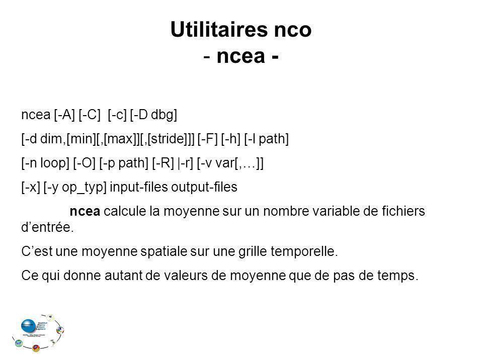 Utilitaires nco ncea - ncea [-A] [-C] [-c] [-D dbg]